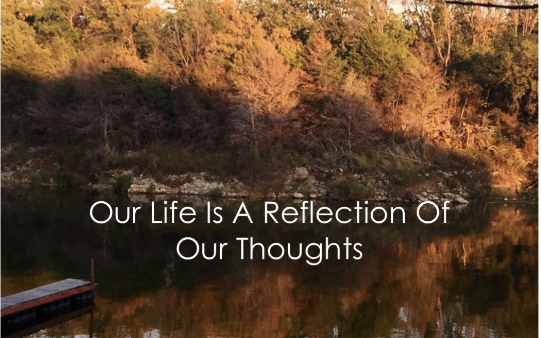 Our Life Reflects Our Thoughts