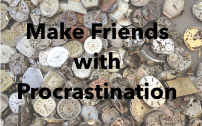make friends with procrastination